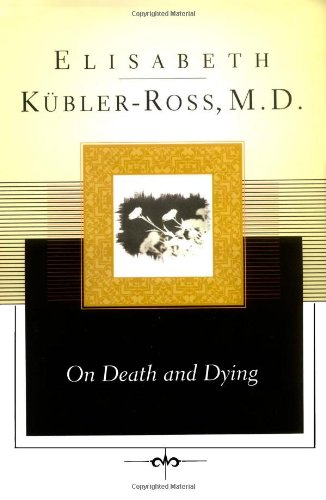 Elisabeth Kübler-Ross - 'On Death and Dying'